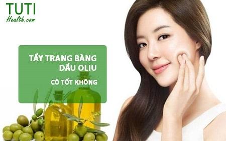 Tẩy trang bằng dầu oliu có sạch không
