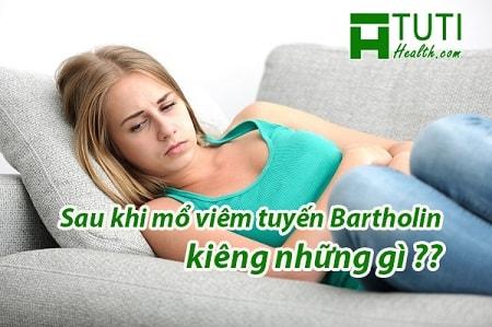 Sau khi mổ viêm tuyến Bartholin kiêng những gì