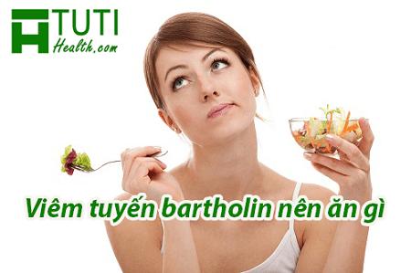 Viêm tuyến Bartholin nên ăn gì