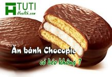 Ăn bánh Chocopie có béo không ?