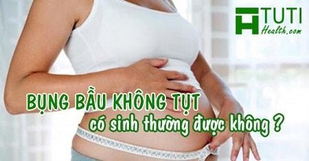 Bụng bầu không tụt có sinh thường được không