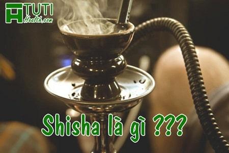 Hút Shisha là gì ?