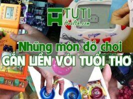 Những món đồ chơi gắn liền với tuổi thơ 8x 9x đời đầu