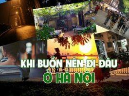 Khi buồn nên đi đâu ở Hà Nội