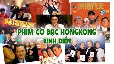Top những bộ phim thần bài, cờ bạc Hồng Kông hay nhất, kinh điển nhất