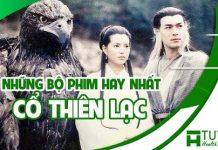Những bộ phim hay nhất của diễn viên Cổ Thiên Lạc