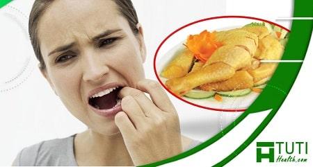 Bị đau răng có phải kiêng thịt gà không ?
