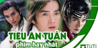 Những bộ phim của Tiêu Ân Tuấn đóng hay nhất