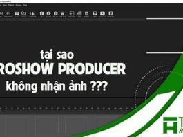 Tại sao Proshow Producer không nhận ảnh/video mp4 và cách khắc phục