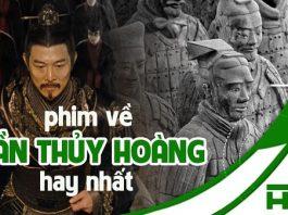 Những bộ phim về Tần Thủy Hoàng hay nhất